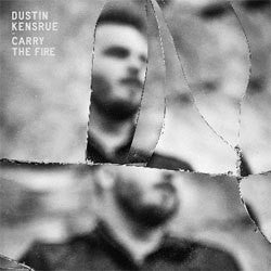 "Dustin Kensrue ""Carry The Fire"" CD"