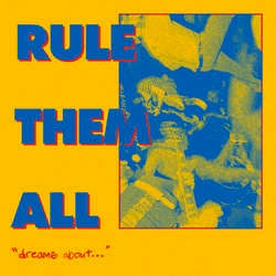 "Rule Them All ""Dreams About..."" 7"""