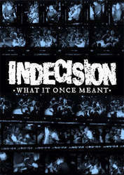 "Indecision ""What It Once Meant"" DVD"