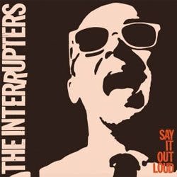 "The Interrupters ""Say It Out Loud"" LP"