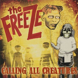 "The Freeze ""Calling All Creatures"" CD"