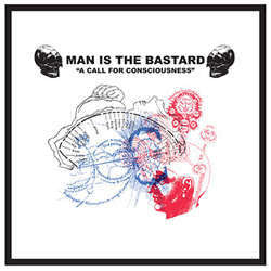 "Man Is The Bastard ""A Call For Consciousness / Our Earth's Blood"" 10"""