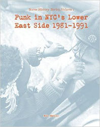 Punk In NYC's Lower East Side 1981 - 1991 Book