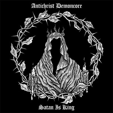 "Antichrist Demoncore ""Satan Is King"" CD"
