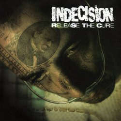 "Indecision ""Release The Cure"" CD"
