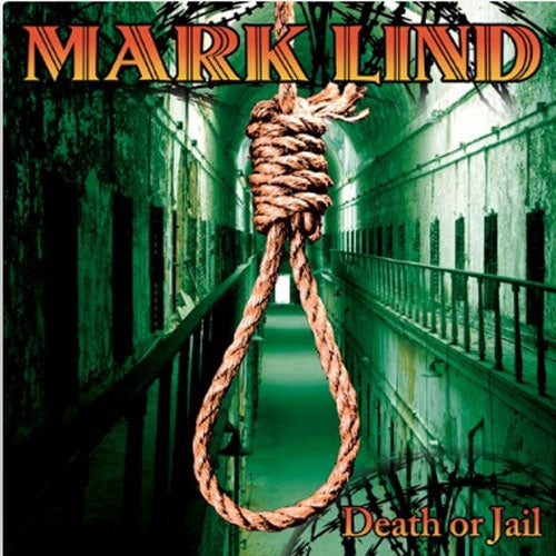 "Mark Lind ""Death Or Jail"" CD"