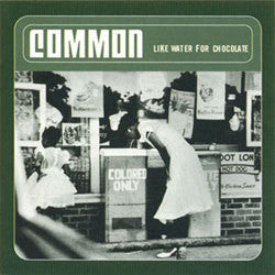 "Common ""Like Water For Chocolate"" LP"