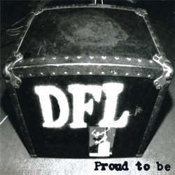 "DFL ""Proud To Be"" LP"