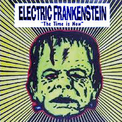 "Electric Frankenstein ""The Time Is Now"" LP"