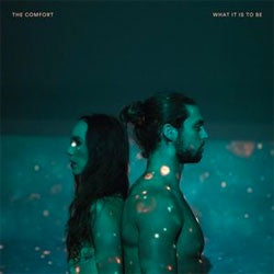 "The Comfort ""What It Is To Be"" LP"