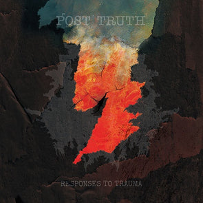 "Post Truth ""Responses To Trauma"" LP"