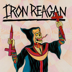 "Iron Reagan ""Crossover Ministry"" LP"