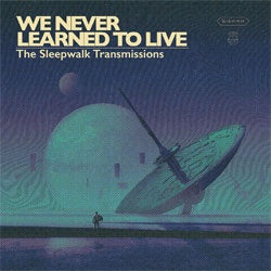 "We Never Learned To Live ""Sleepwalk Transmissions"" LP"