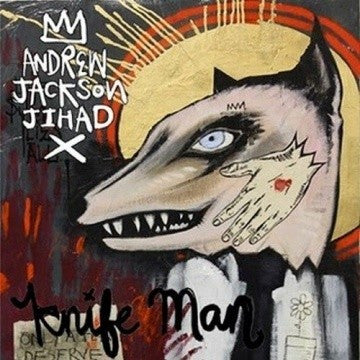 "Andrew Jackson Jihad ""Knife Man"" LP"