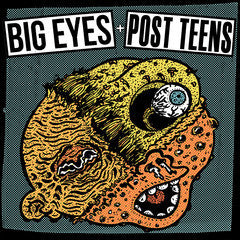 "Post Teens / Big Eyes ""Split"" 7"""