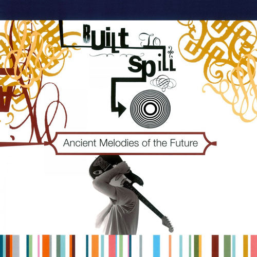 "Built To Spill ""Ancient Melodies of the Future"" LP"