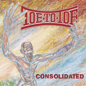 "Toe To Toe ""Consolidated"" CD"