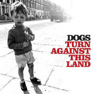 "Dogs ""Turn Against This Land"" CD"