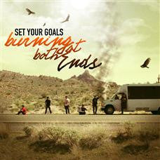 "Set Your Goals ""Burning At Both Ends"" CD"