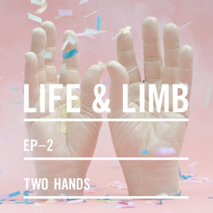 "Life & Limb ""Two Hands"" 7"""