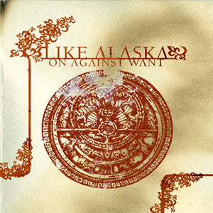 "Like...Alaska ""On Against Want"" LP"