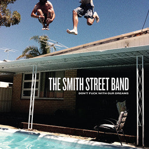 "Smith Street Band ""Don't Fuck With Our Dreams"" 10"""