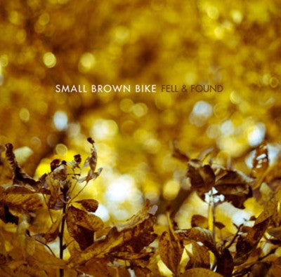 "Small Brown Bike ""Fell & Found"" CD"