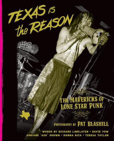 "Texas Is The Reason ""The Maverick Of Lone Star Punk"" Book"