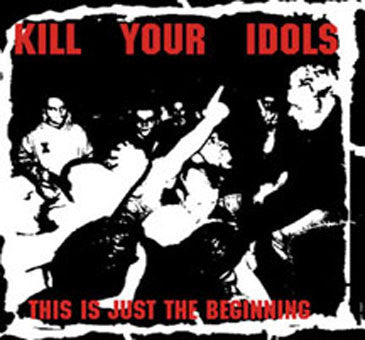 "Kill Your Idols ""This Is Just The Beginning"" CD"