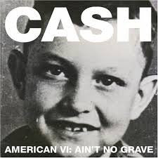 "Johnny Cash ""American VI: Ain't No Grave"" LP"