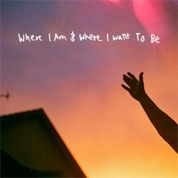 "Whatever, Forever ""Where I Am & Where I Want To Be"" 7"""