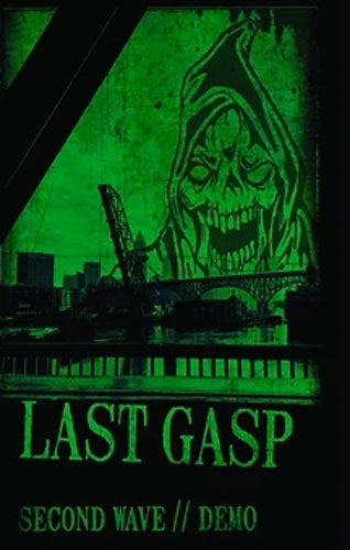 "Last Gasp ""Second Wave / Demo"" Cassette"