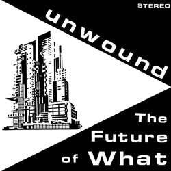 "Unwound ""The Future Of What"" LP"