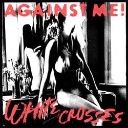 "Against Me! ""White Crosses"" LP"