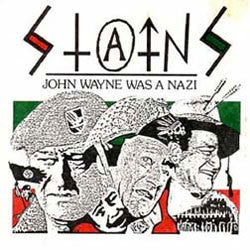 "The Stains ""John Wayne Was A Nazi"" 7"""