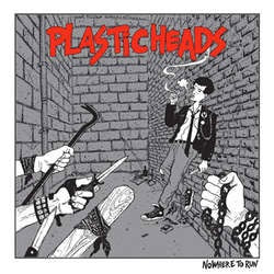 "Plasticheads ""Nowhere To Run"" LP"