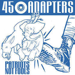 "45 Adapters ""Patriots Not Fools"" 12"""