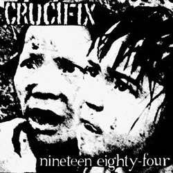 "Crucifix ""Nineteen Eighty-Four"" 7"""