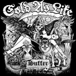 "Cold As Life ""Suffer / For The Few"" 7"""