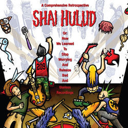 "Shai Hulud ""A Comprehensive Retrospective Or: How I Learned To Stop Worrying And Release Bad And Useless Recordings"" CD"