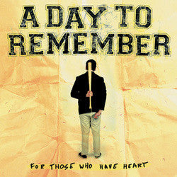 "A Day To Remember ""For Those Who Have Heart"" LP"