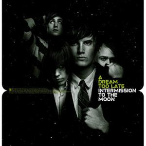 "A Dream Too Late ""Intermission To The Moon"" CD"