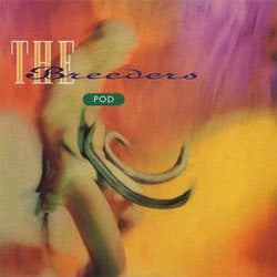 "The Breeders ""Pod"" LP"