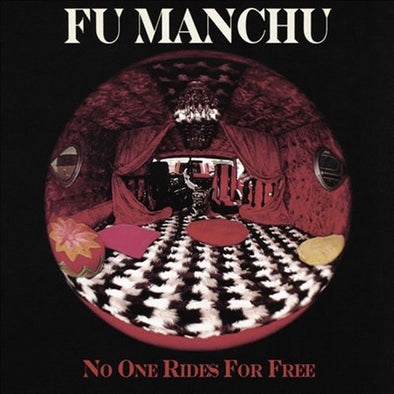 "Fu Manchu ""No One Rides For Free"" LP"