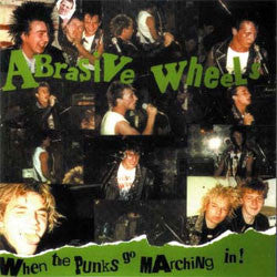 "Abrasive Wheels ""When The Punx Go Marching In"" LP"
