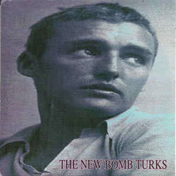 "The New Bomb Turks ""Stick It Out"" 7"""