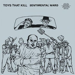 "Toys That Kill ""Sentimental Ward"" LP"