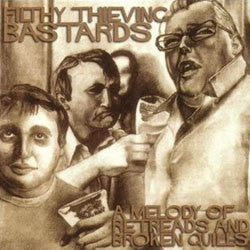 "Filthy Thieving Bastards ""A Melody Of Retreads And Broken Quills"" CD"