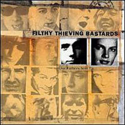 "Filthy Thieving Bastards ""Our Fathers Sent Us"" CD"