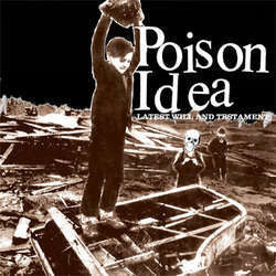 "Poison Idea ""Latest Will And Testament"" LP"